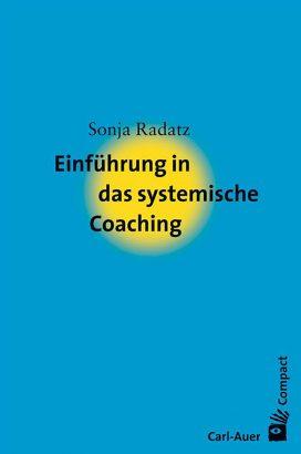 Einführung in das systemische Coaching