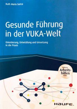 Gesunde Führung in der VUKA-Welt: Orientierung, Entwicklung und Umsetzung in die Praxis